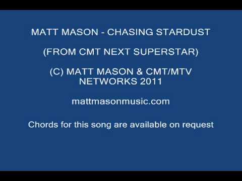 Matt Mason - Chasing Stardust (CMT Next Superstar) WITH LYRICS AND CHORDS!
