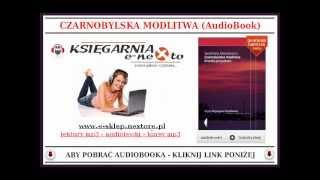 CZARNOBYLSKA MODLITWA (AudioBook MP3) - Kronika Katastrofy w Czarnobylu
