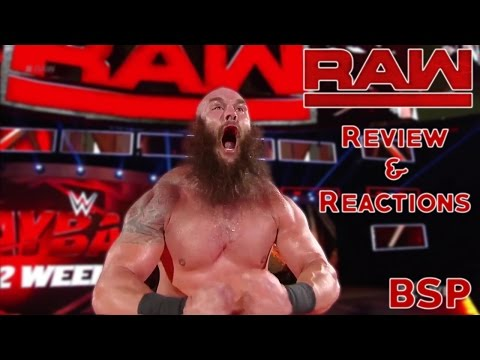 WWE Raw Full Show Review 4/17/17 :: BRAUN STROWMAN AND BIG SHOW BREAK THE RING!