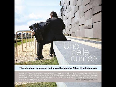 Une belle journée  7th solo album Nihad Hrustanbegovic Accordeon