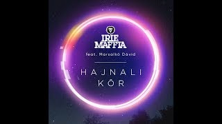 IRIE MAFFIA feat. Marsalkó Dávid - Hajnali Kör
