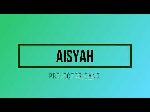 Projector Band - Aisyah Lirik
