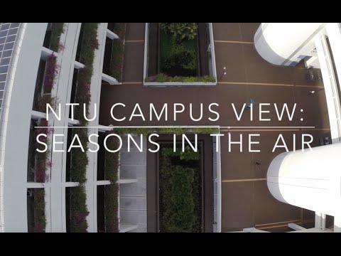 NTU Campus View: Seasons in the Air (Aerial views of Nanyang Technological University, Singapore)