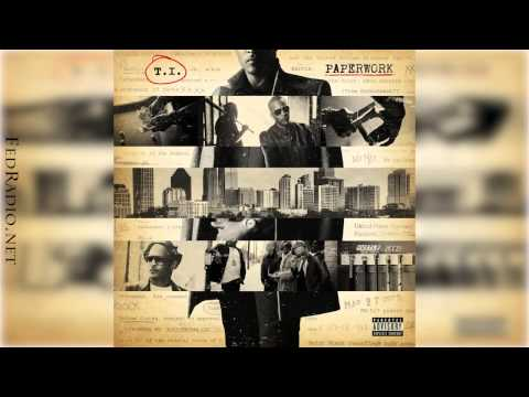 T.I. You Can Tell How I Walk T.I. Ft. Rick Ross - Paperwork - with lyrics 2014