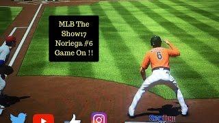 MLB The Show17 Noriega #6 Part1