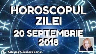 HOROSCOPUL ZILEI ~ 20 SEPTEMBRIE 2018 ~ by Astrolog Alexandra Coman