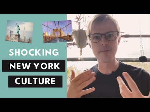 What's shocked you about New York culture?