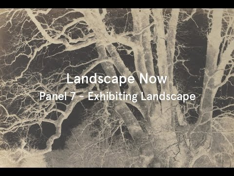 Landscape Now: Panel 7 - Exhibiting Landscape