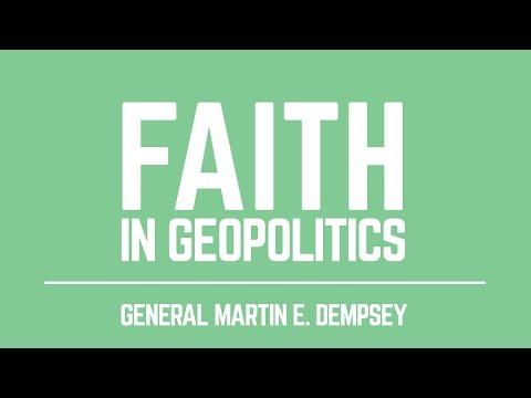 DCC Lecture Series | General Martin E. Dempsey - Faith in Geopolitics: A Personal Experience