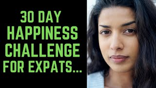 30 Day Happiness Challenge for Expats  Introduction How to Be Happy