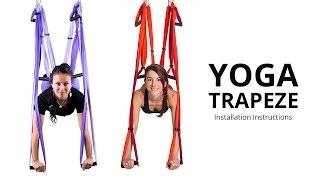 Yoga Trapeze® / Yoga Swing - Setting & Hanging Instructions