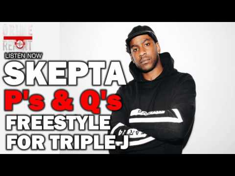 Skepta - P's and Q's Freestyle For Triple J (2016)