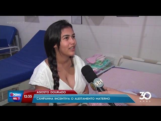 Agosto Dourado: campanha incentiva o aleitamento materno - O Povo na TV