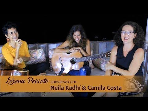 Lorena Peixoto entrevista Neila Kadhí & Camila Costa