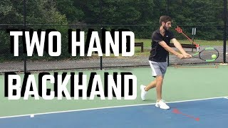 How to Hit A Modern Two Handed Backhand | Connecting Tennis | Backhand
