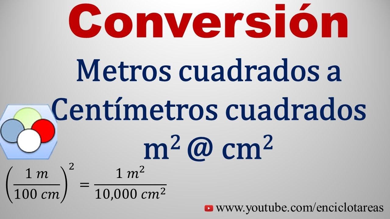 Convertir De Metros Cuadrados A Centimetros Cuadrados M2 A Cm2