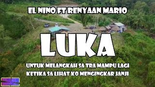 LUKA - EL NINO FT. RENYAAN MARIO (Official Lyrics Video)
