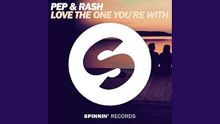 Love the One You're With (Extended Mix)