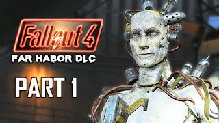 Fallout 4 Far Harbor DLC Walkthrough Part 1 - Far From Home PC Ultra Let s Play