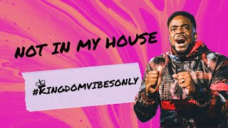 Not In My House | Kingdom Vibes Only | (Part 5) | Jerry Flowers
