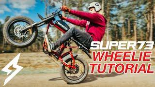 SUPER 73 WHEELIE TUTORIAL // Beginners Guide to wheelie an RX, S2, R in under 10 minutes!