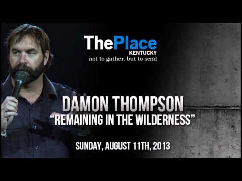 Damon Thompson- Remaining in the Wilderness