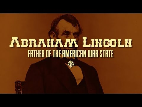 Abraham Lincoln, Father of the American War State
