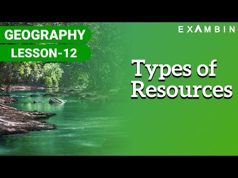 Resources - Types of resources, Uses of resources