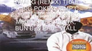 Swang Remix lyrics - Trae ft. Big Pokey, Pimp c, Fat Pat, HAWK, Slim Thug, Bun B, - Restless