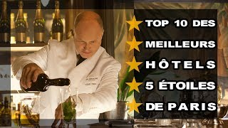Les 10 meilleurs hôtels 5 étoiles de Paris
