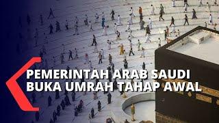 Arab Saudi Buka Ibadah Umrah Tahap Awal