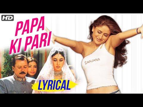 Papa Ki Pari Full Song Lyrical - Kareena Kapoor - Main Prem Ki Diwani Hoon - Hit Bollywood Song