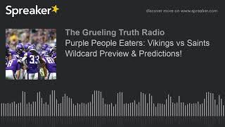 Purple People Eaters: Vikings Vs Saints Wildcard Preview & Predictions!