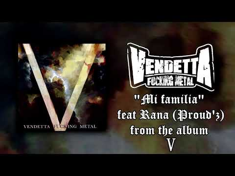 Vendetta FM + Rana (Proud´z) - Mi Familia (New song 2018!!)