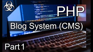 How to make a Blog System (CMS, Entries, CP) PHP & MySQL (Database) Tutorial Part 1