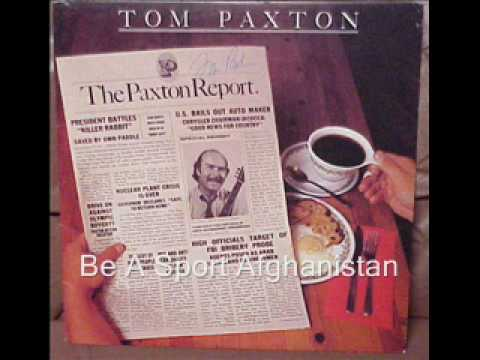 Tom Paxton - Be A Sport Afghanistan