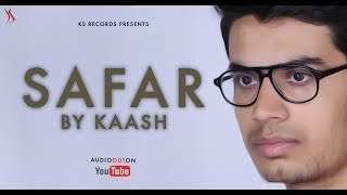 SAFAR | Kaash | Kapil Jangir | KS Originals | Hindi Song 2018