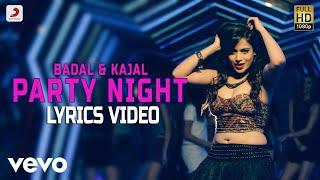 Badal Kajal - Party Night ft Kajal