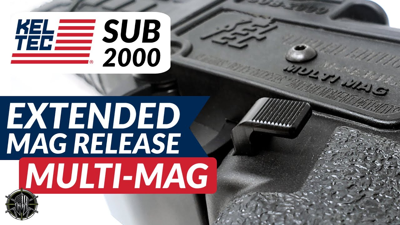 Kel Tec Sub 2000 Multi Mag Extended Mag Release Youtube