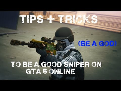 GTA 5 ONLINE | TIPS & TRICKS TO BECOME BETTER SNIPER