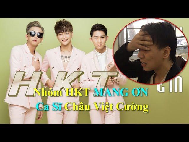 Nhóm HKT MANG ƠN Ca Sĩ Châu Việt Cường, Nói Cường Rất HÒA ĐỒNG