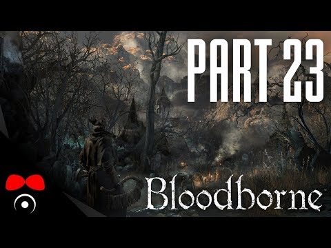 LADY MARIA BOSS! | Bloodborne #23