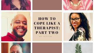 How To Cope Like A Therapist: Part Two