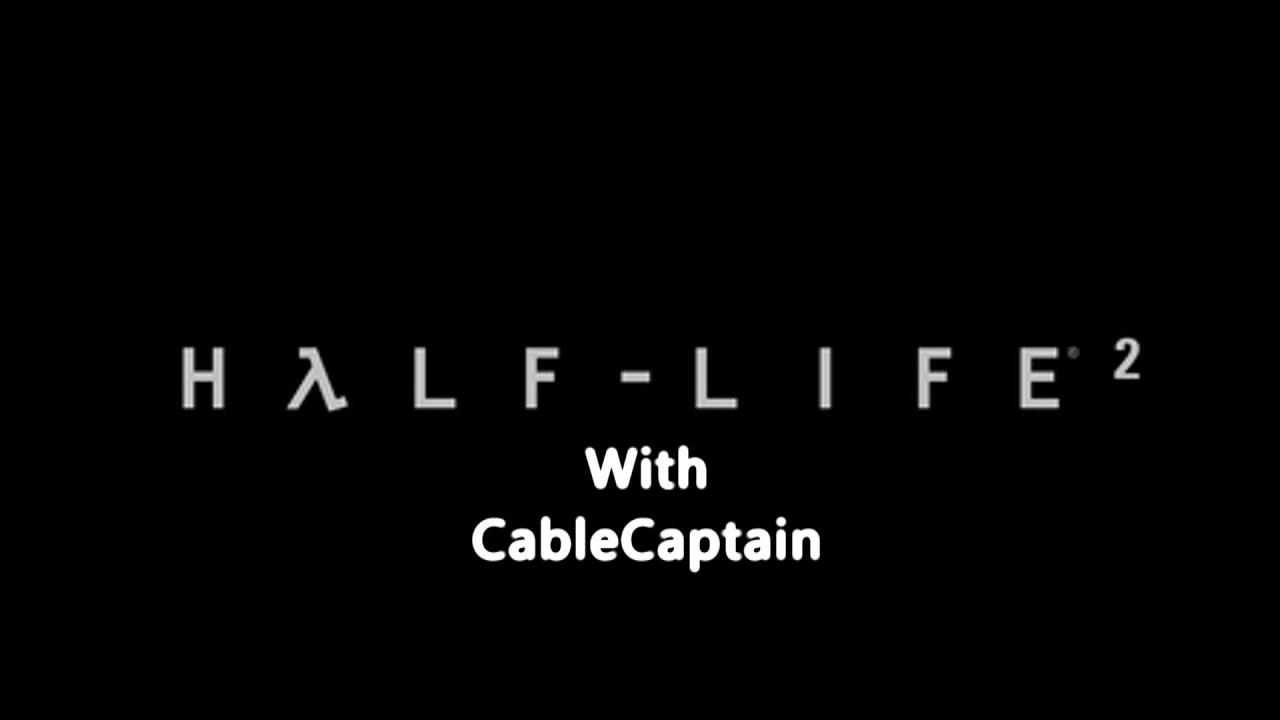 Half Life 2 Part 10 Familar Scene W CableCaptain