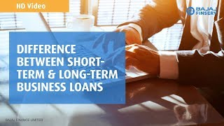 What is the Difference between Short Term Loan & Long Term Business Loans?