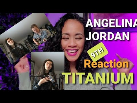 9TH REACTION !ANGELINA JORDAN SINGS TITANIUM BY DAVID GUETTA AND SIA
