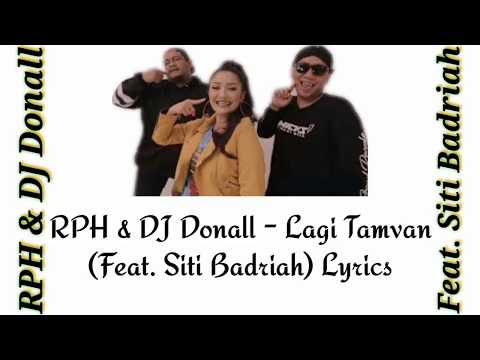 RPH & DJ Donall - Lagi Tamvan (Feat. Siti Badriah) Lyric Video/Lyrics