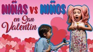 NIÑOS VS NIÑAS EN SAN VALENTIN / DIA DEL AMOR Y LA AMISTAD 14 DE FEBRERO