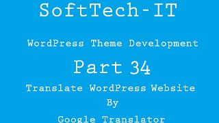 WordPress Theme Development Part 34 ( Translate WordPress Site by Google Translator )