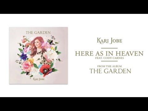 Kari Jobe - Here As In Heaven (Audio) ft. Cody Carnes